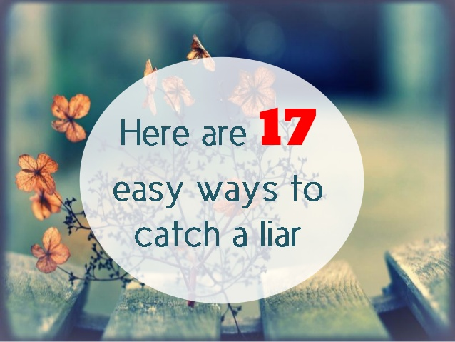 how to catch a liar Moved permanently the document has moved here.